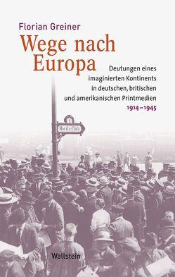 Wege nach Europa von Greiner,  Florian