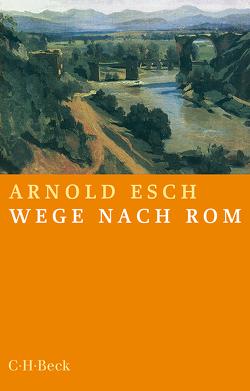 Wege nach Rom von Esch,  Arnold