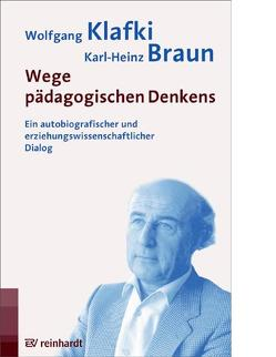 Wege pädagogischen Denkens von Braun,  Karl H, Klafki,  Wolfgang