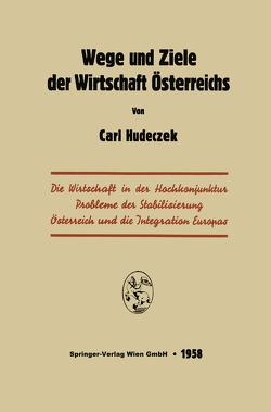 Wege und Ziele der Wirtschaft Österreichs von Hudeczek,  Carl