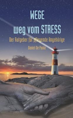 Wege weg vom Stress von De Paola,  Daniel