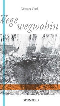 Wege wegwohin von Guth,  Dietmar