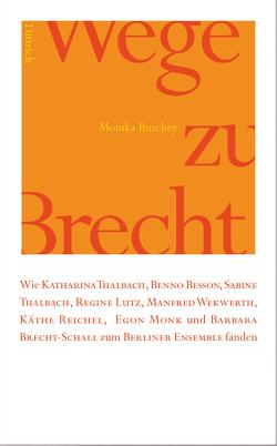 Wege zu Brecht von Buschey,  Monika