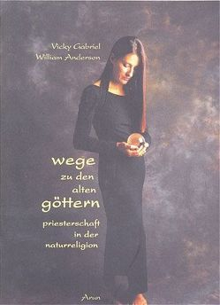 Wege zu den alten Göttern von Andersson,  William, Gabriel,  Vicky