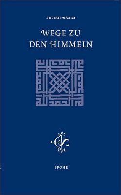 Wege zu den Himmeln von Adil,  Muhammad Nazim