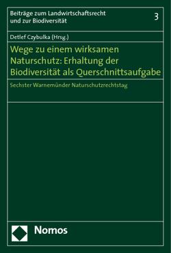 Wege zu einem wirksamen Naturschutz: Erhaltung der Biodiversität als Querschnittsaufgabe von Czybulka,  Detlef