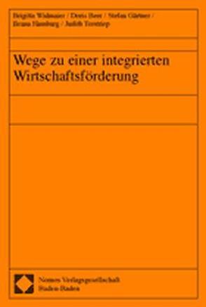 Wege zu einer integrierten Wirtschaftsförderung von Beer,  Doris, Gärtner,  Stefan, Hamburg,  Ileana, Terstriep,  Judith, Widmaier,  Brigitta