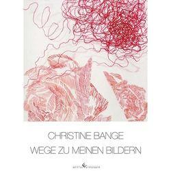 Wege zu meinen Bildern von Bange,  Christine
