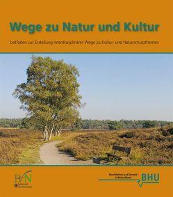 Wege zu Natur und Kultur