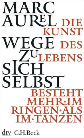 Wege zu sich selbst von Aurel,  Marc, Cleß,  C.