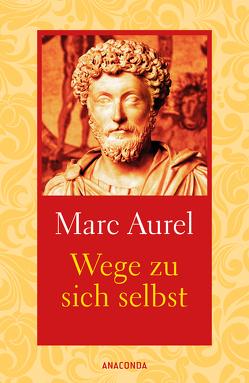 Wege zu sich selbst von Cleß,  Carl, Marc Aurel, Mark Aurel
