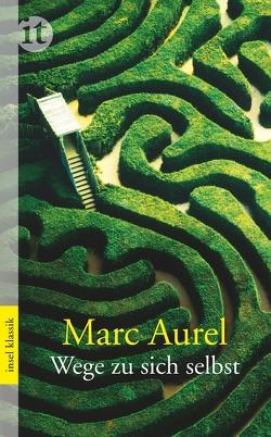 Wege zu sich selbst von Aurel,  Marc, Kiefer,  Otto, Marc Aurel, Sallmann,  Klaus