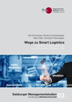 Wege zu Smart Logistics von Freischlager,  Gabriele, Kohnhauser,  Veit, Peterwagner,  Christoph, Schobesberger,  Monika, Siller,  Maria, Steiner,  Roald