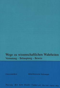 Wege zu wissenschaftlichen Wahrheiten von Moser,  Rupert, Rusterholz,  Peter