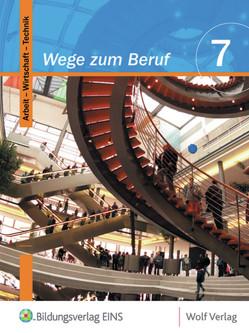 Wege zum Beruf / Wege zum Beruf: Arbeit – Wirtschaft – Technik von Frauenknecht,  Thomas, Kohl,  Heinrich, Moser,  Josef, Troidl,  Josef