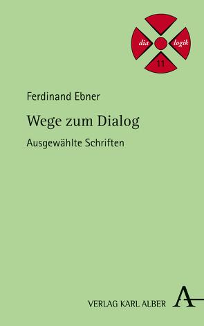 Wege zum Dialog von Ebner,  Ferdinand, Hamberger,  Erich