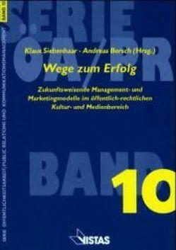Wege zum Erfolg von Bersch,  Andreas, Holst,  Christian, Koetz,  Axel G, Konrad,  Walter, Siebenhaar,  Klaus