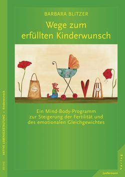 Wege zum erfüllten Kinderwunsch von Blitzer,  Barbara, Nührich-Loch,  Ulla