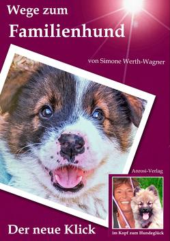 Wege zum Familienhund von Wagner,  Simone