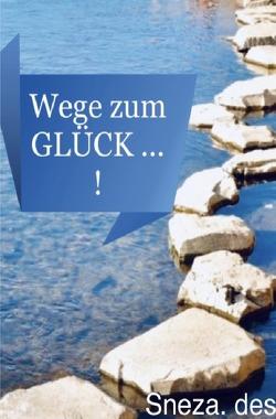 Wege zum GLüCK… ! von Despotovic,  Snezana