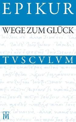 Wege zum Glück von Epikur, Nickel,  Rainer
