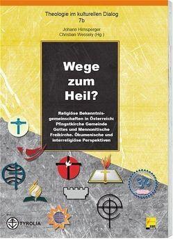 Wege zum Heil von Hirnsperger,  Johann, Wessely,  Christian