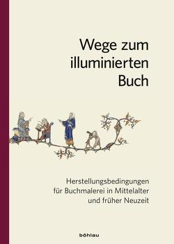 Wege zum illuminierten Buch von Beier,  Christine, Kubina,  Evelyn Theresia