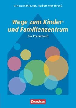 Wege zum Kinder- und Familienzentrum von Schlevogt,  Vanessa, Vogt,  Herbert
