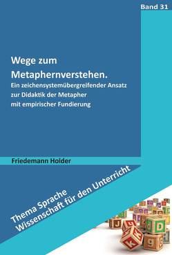 Wege zum Metaphernverstehen von Holder,  Friedemann