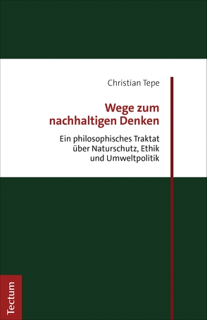 Wege zum nachhaltigen Denken von Tepe,  Christian