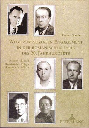 Wege zum sozialen Engagement in der romanischen Lyrik des 20. Jahrhunderts von Stauder,  Thomas