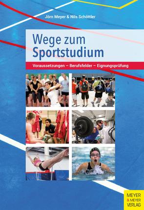 Wege zum Sportstudium von Meyer,  Jörn, Schöttler,  Niels