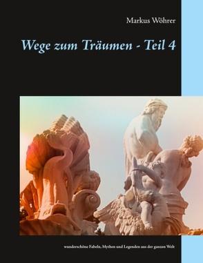 Wege zum Träumen – Teil 4 von Wöhrer,  Markus