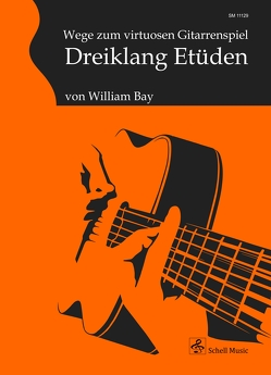 Wege zum virtuosen Gitarrenspiel von Bay,  William