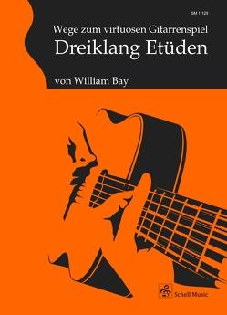 Wege zum virtuosen Gitarrenspiel von Bay,  William