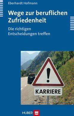 Wege zur beruflichen Zufriedenheit von Hofmann,  Eberhardt