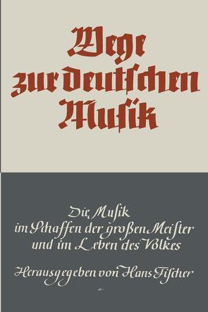 Wege zur deutschen Musik von Fischer,  Hans