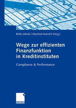 Wege zur effizienten Finanzfunktion in Kreditinstituten von Hannich,  Manfred, Jelinek,  Britta