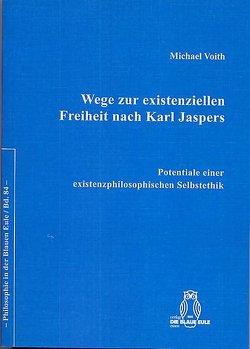 Wege zur existenziellen Freiheit nach Karl Jaspers von Voith,  Michael