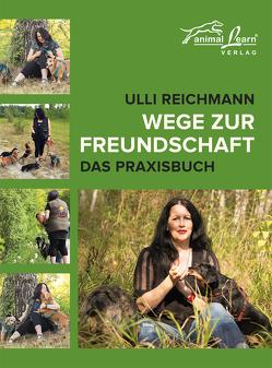 Wege zur Freundschaft von Reichmann,  Ulli, v. Reinhardt,  Clarissa