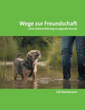 Wege zur Freundschaft von Reichmann,  Ulli
