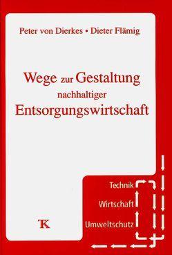 Wege zur Gestaltung nachhaltiger Entsorgungssicherheit von Dierkes,  Peter von, Flämig,  Dieter