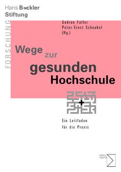 Wege zur gesunden Hochschule von Faller,  Gudrun, Schnabel,  Peter-Ernst