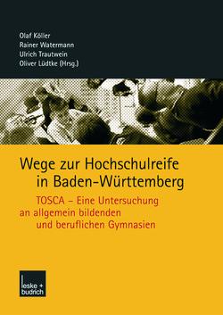Wege zur Hochschulreife in Baden-Württemberg von Köller,  Olaf, Lüdtke,  Oliver, Trautwein,  Ulrich, Watermann,  Ralf
