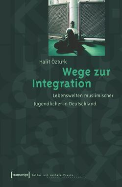 Wege zur Integration von Öztürk,  Halit
