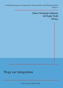 Wege zur Integration von Goßmann,  Hans Christoph, Özdil,  Ali-Özgür