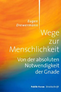 Wege zur Menschlichkeit von Drewermann,  Eugen