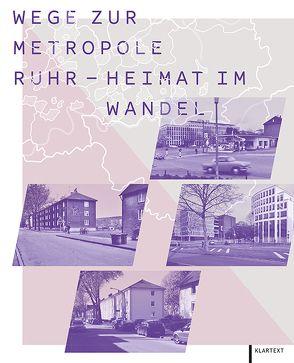 Wege zur Metropole Ruhr – Heimat im Wandel von Scharioth,  Joachim, Schräpler,  Jörg-Peter