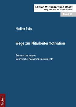 Wege zur Mitarbeitermotivation von Sobe,  Nadine, Wien,  Andreas