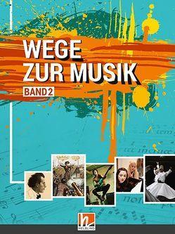 Wege zur Musik 2 NEU + E-Book von Schmid,  Wieland
